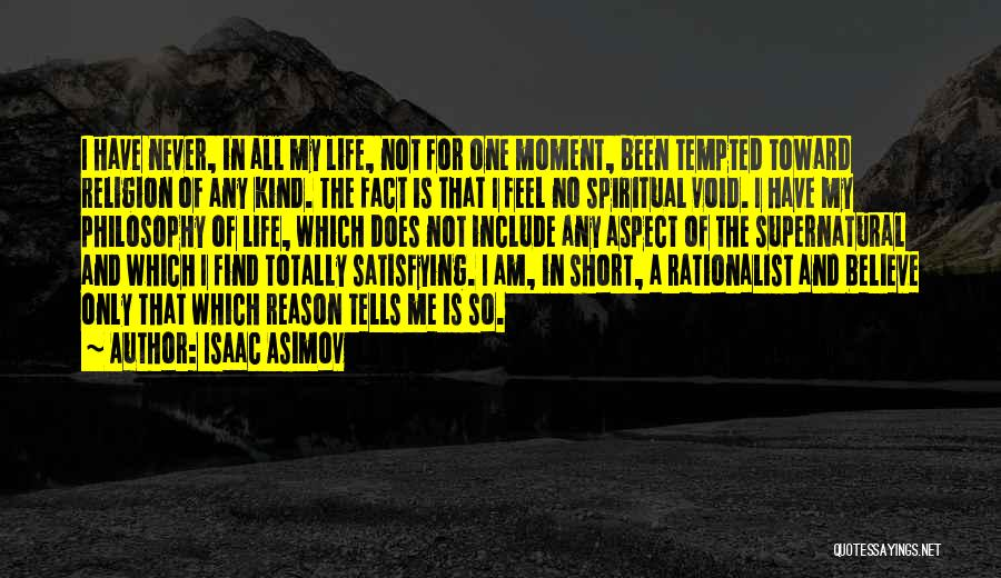 Life Is Short So Quotes By Isaac Asimov