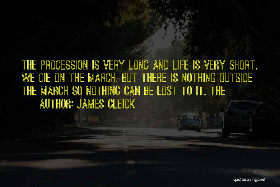 Life Is Short So Quotes By James Gleick