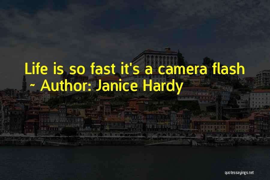 Life Is Short So Quotes By Janice Hardy