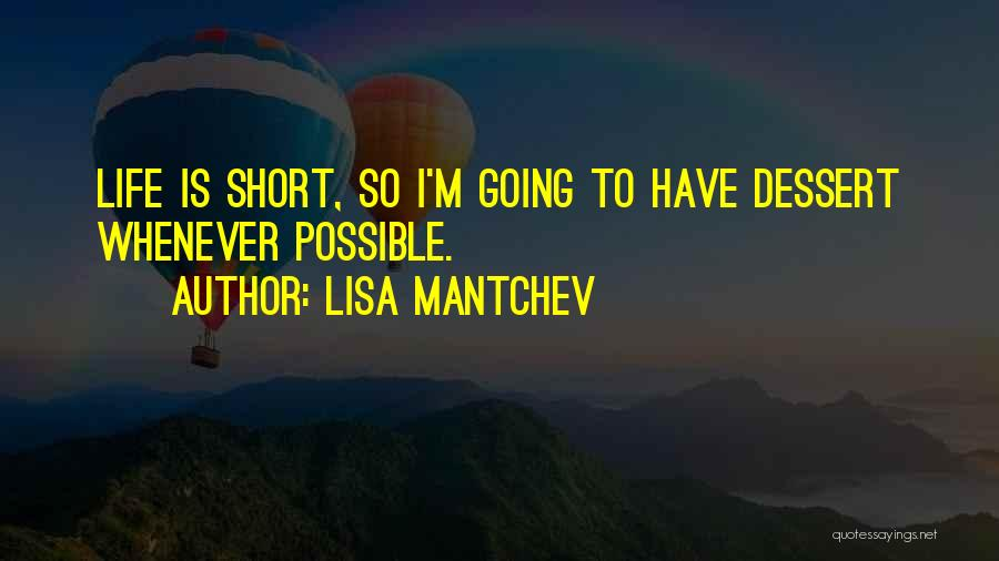 Life Is Short So Quotes By Lisa Mantchev