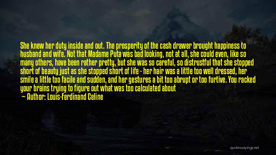Life Is Short So Quotes By Louis-Ferdinand Celine