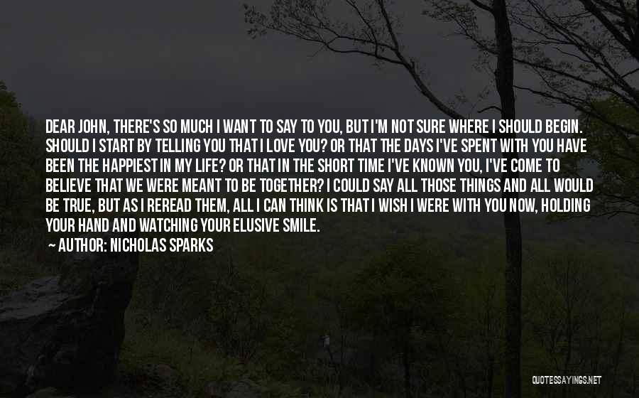 Life Is Short So Quotes By Nicholas Sparks