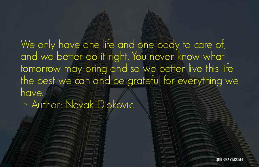 Life Is Short So Quotes By Novak Djokovic