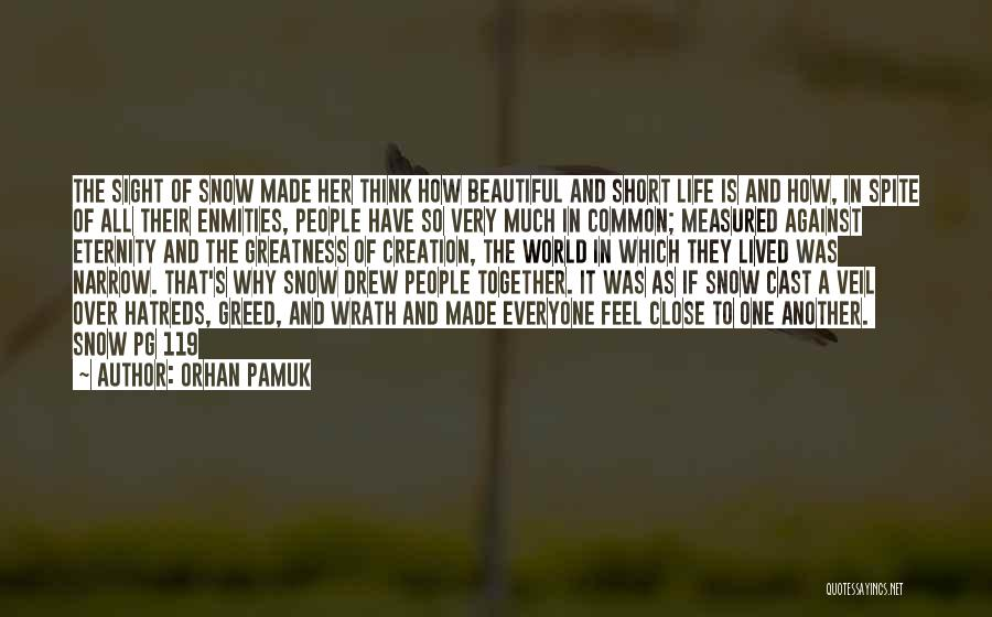 Life Is Short So Quotes By Orhan Pamuk