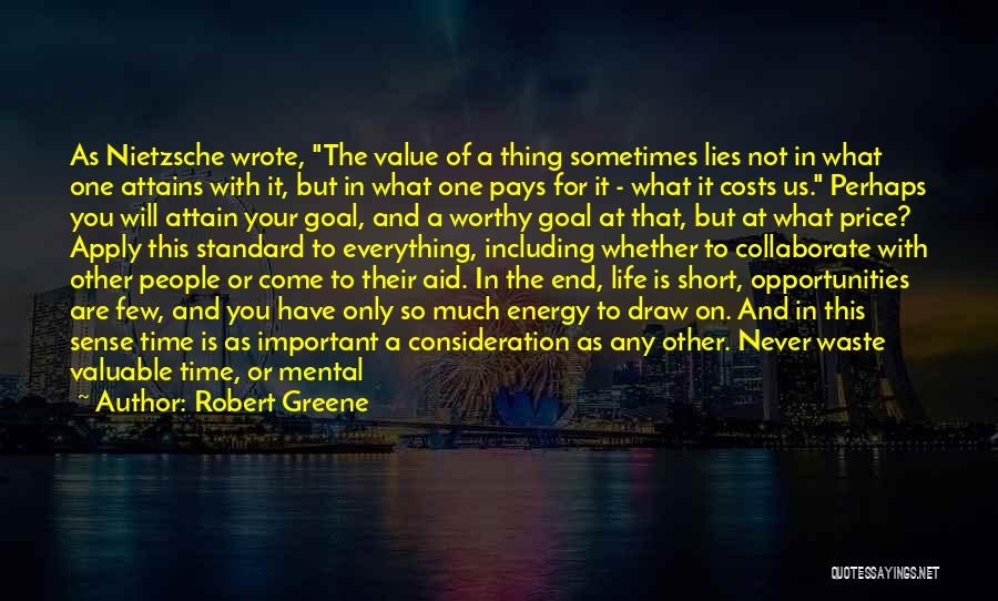 Life Is Short So Quotes By Robert Greene