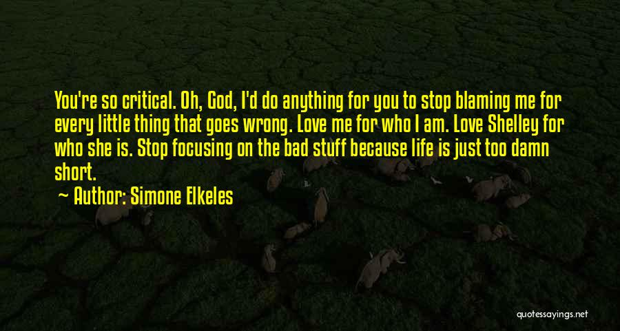 Life Is Short So Quotes By Simone Elkeles
