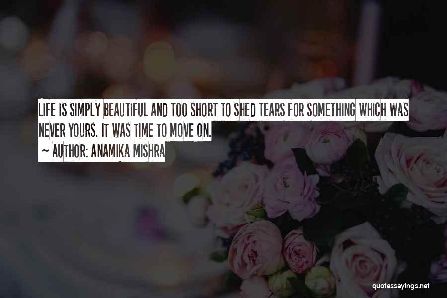 Life Is Too Short For Quotes By Anamika Mishra
