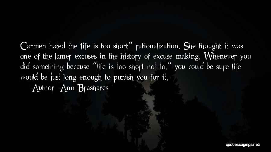 Life Is Too Short For Quotes By Ann Brashares