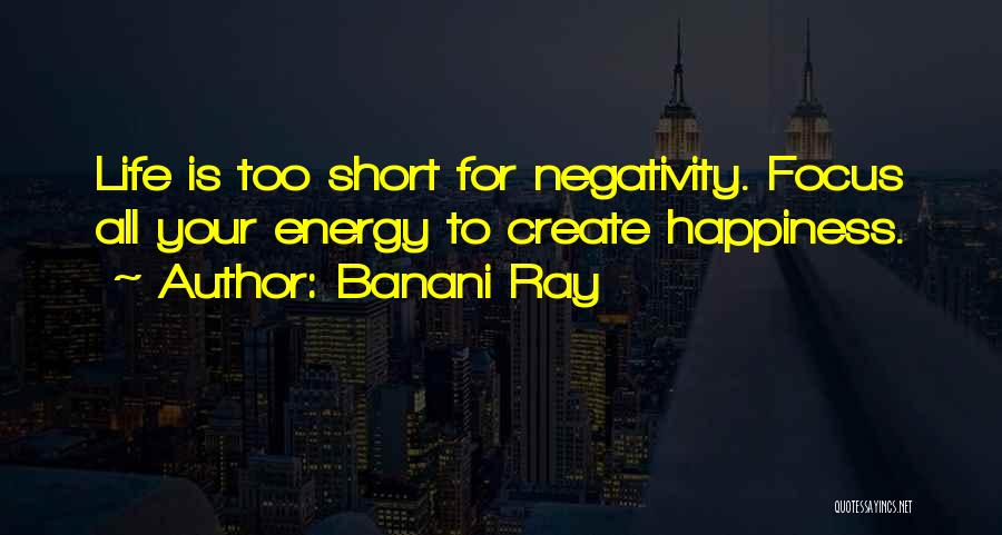 Life Is Too Short For Quotes By Banani Ray