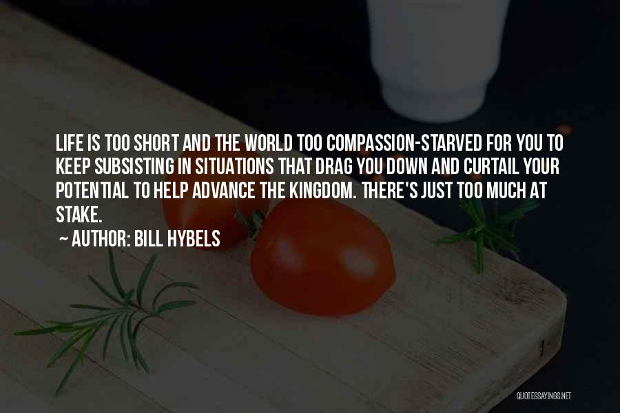 Life Is Too Short For Quotes By Bill Hybels