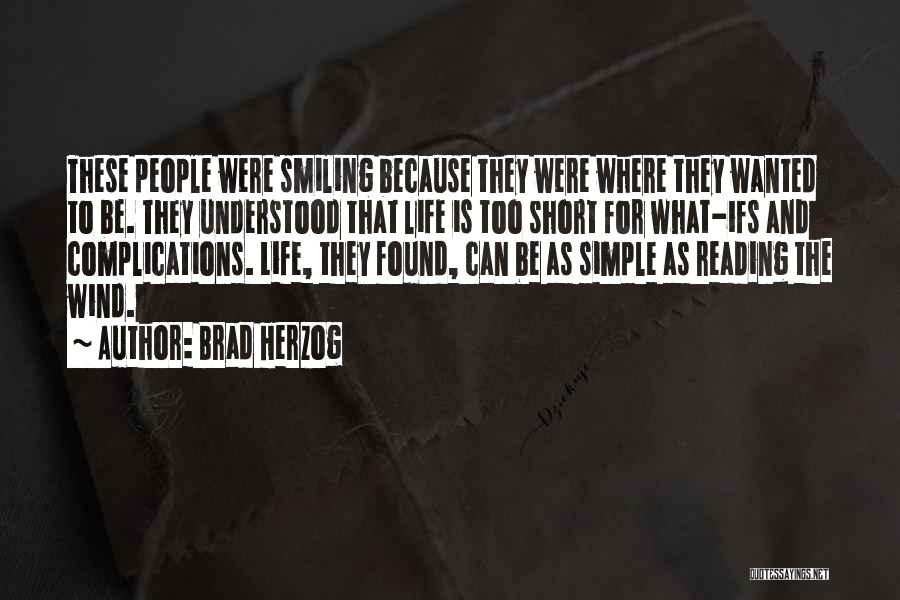 Life Is Too Short For Quotes By Brad Herzog