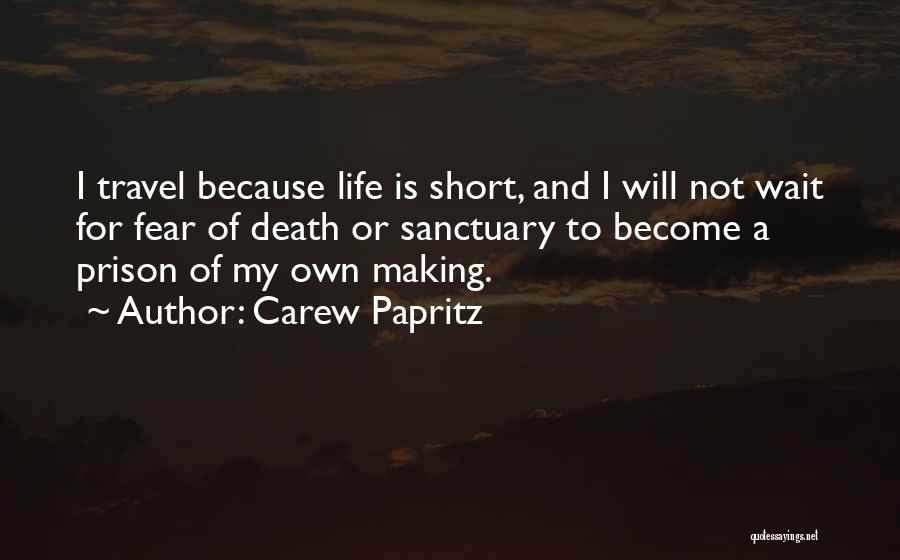 Life Is Too Short For Quotes By Carew Papritz