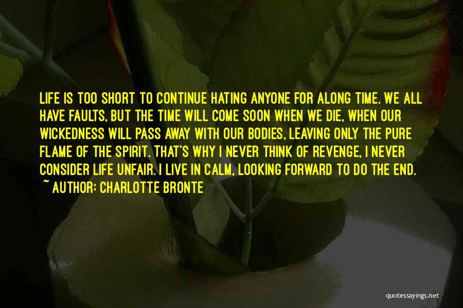 Life Is Too Short For Quotes By Charlotte Bronte
