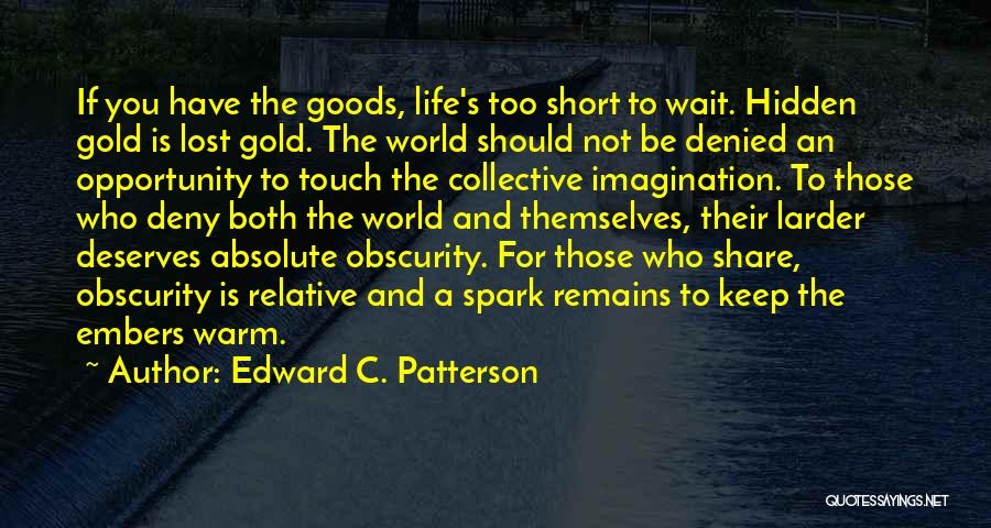 Life Is Too Short For Quotes By Edward C. Patterson