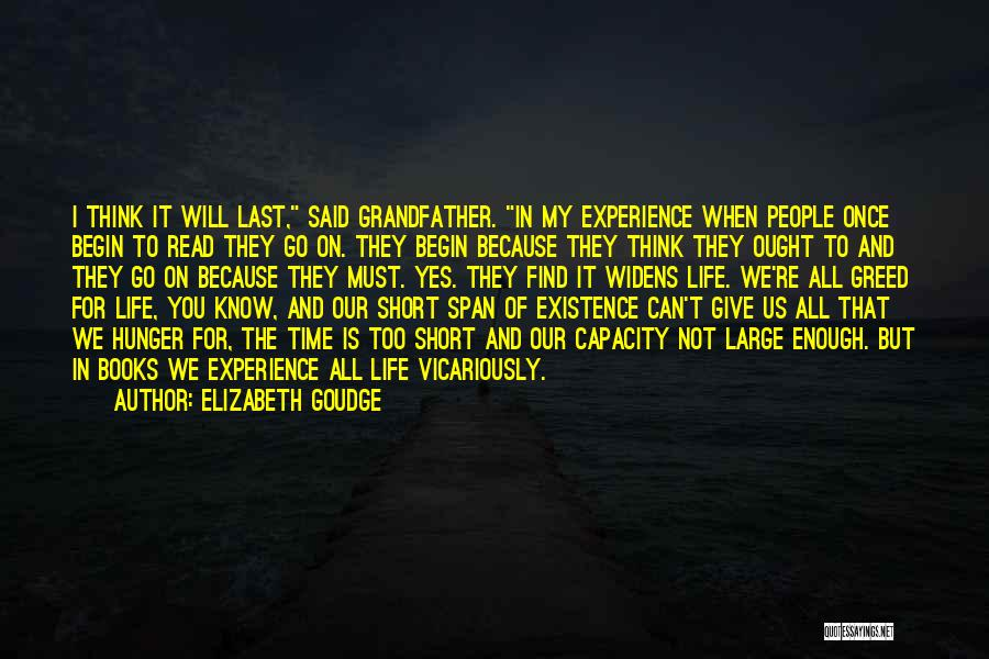 Life Is Too Short For Quotes By Elizabeth Goudge