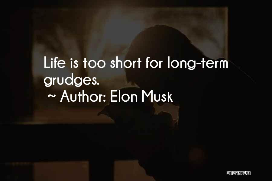 Life Is Too Short For Quotes By Elon Musk