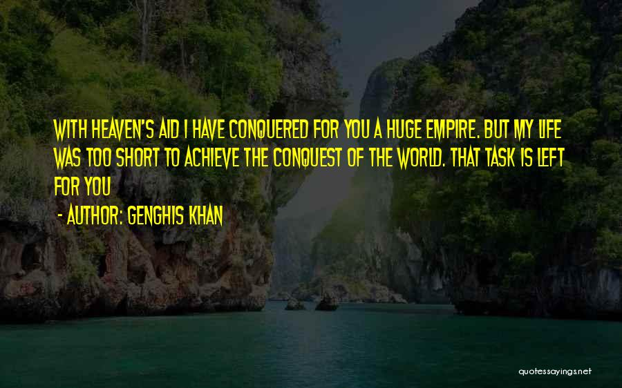 Life Is Too Short For Quotes By Genghis Khan