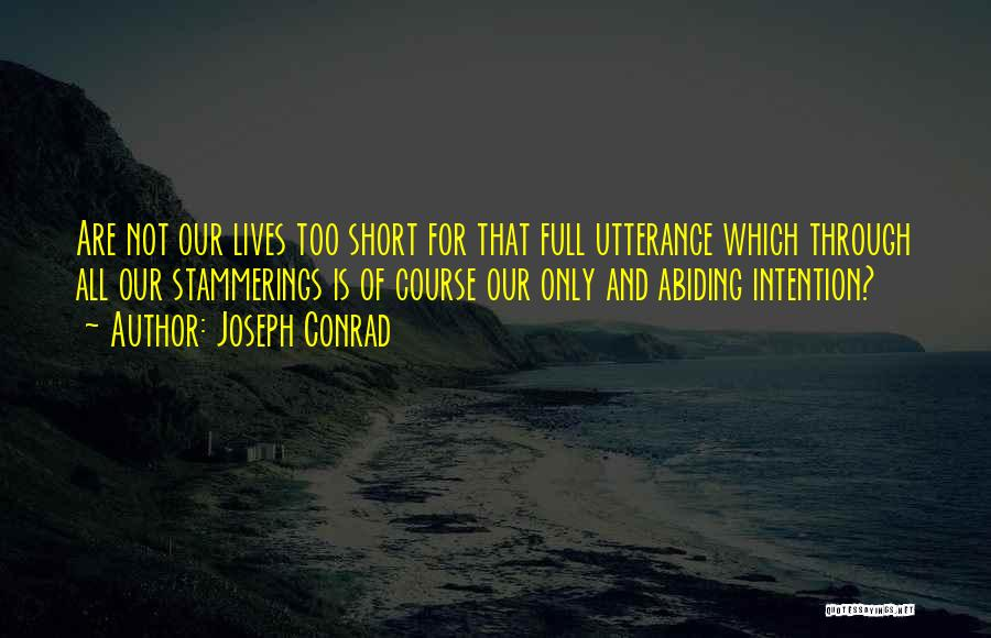 Life Is Too Short For Quotes By Joseph Conrad