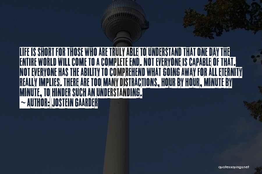 Life Is Too Short For Quotes By Jostein Gaarder