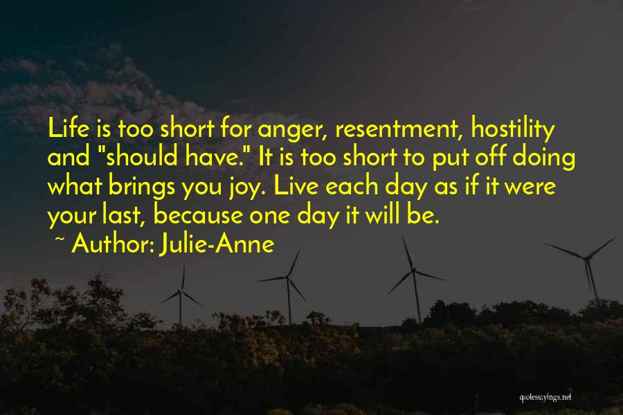 Life Is Too Short For Quotes By Julie-Anne
