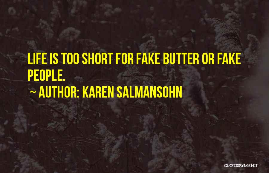 Life Is Too Short For Quotes By Karen Salmansohn