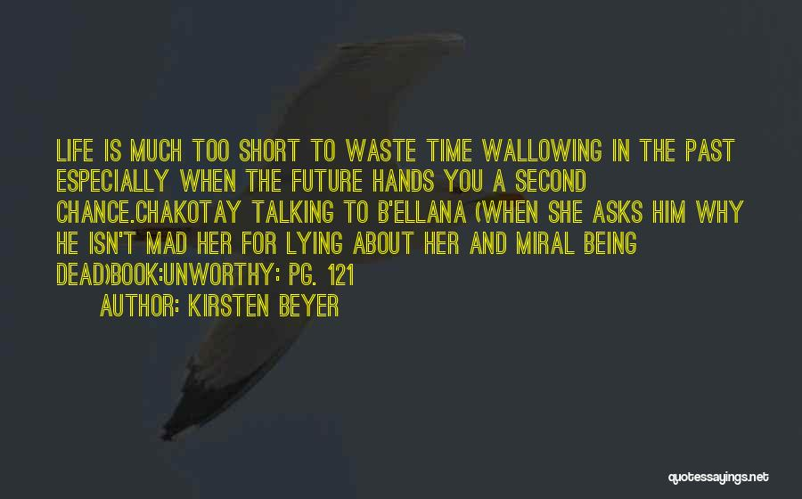 Life Is Too Short For Quotes By Kirsten Beyer