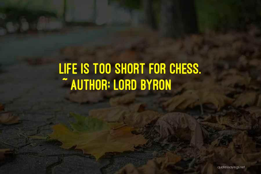Life Is Too Short For Quotes By Lord Byron