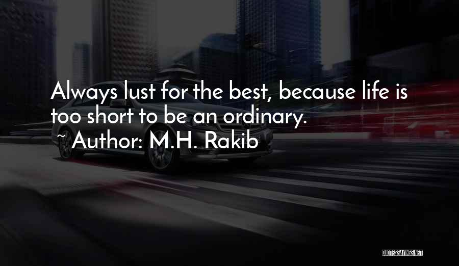 Life Is Too Short For Quotes By M.H. Rakib