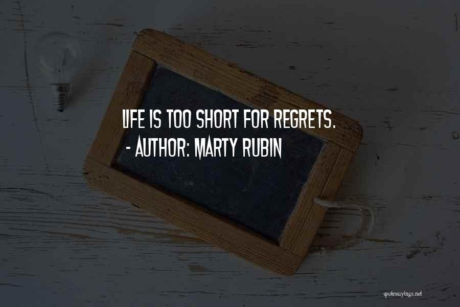 Life Is Too Short For Quotes By Marty Rubin