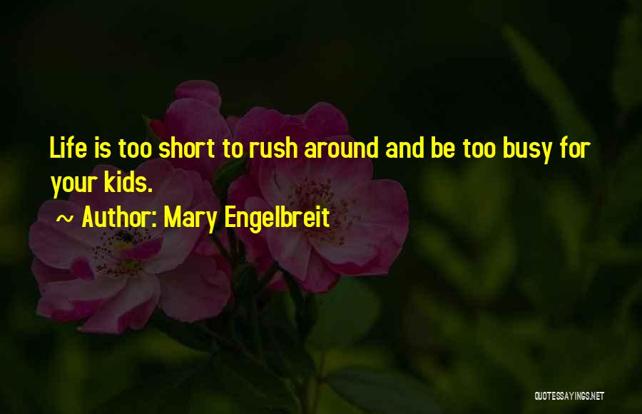 Life Is Too Short For Quotes By Mary Engelbreit