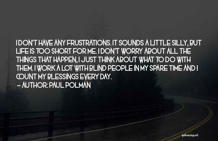 Life Is Too Short For Quotes By Paul Polman