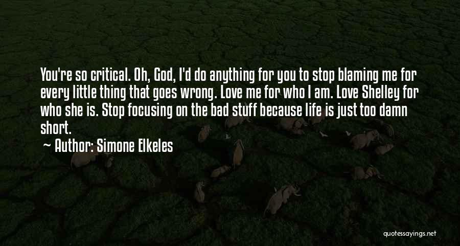 Life Is Too Short For Quotes By Simone Elkeles