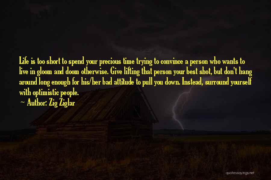 Life Is Too Short For Quotes By Zig Ziglar
