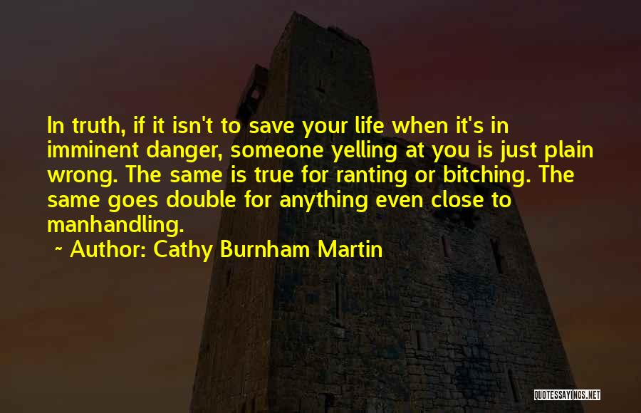 Life Isn't The Same Without You Quotes By Cathy Burnham Martin