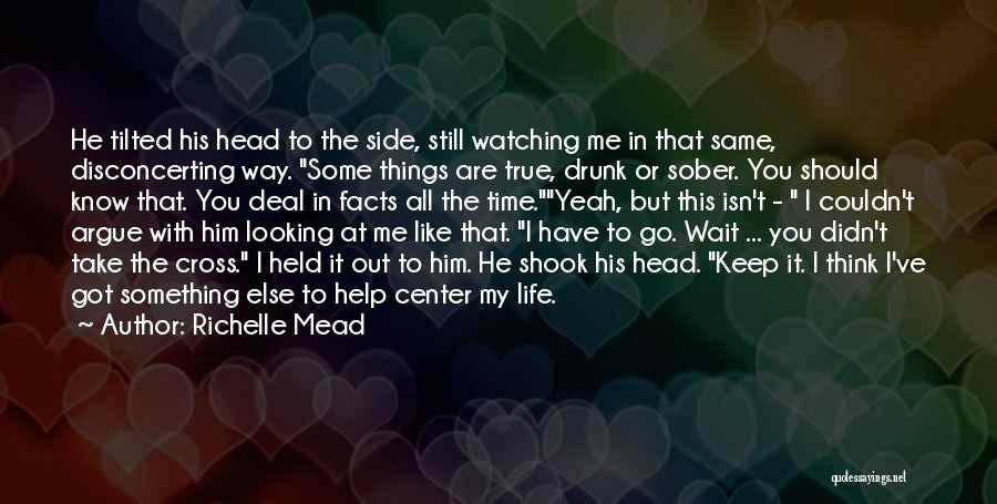 Life Isn't The Same Without You Quotes By Richelle Mead