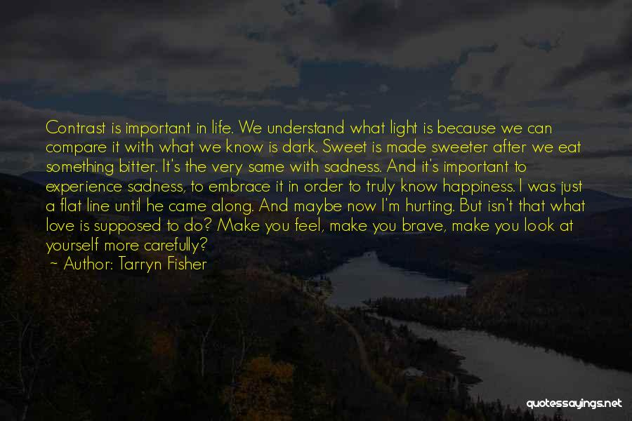 Life Isn't The Same Without You Quotes By Tarryn Fisher