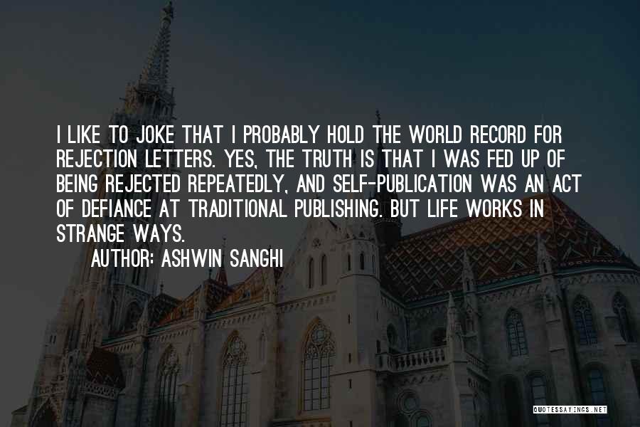 Life Joke Quotes By Ashwin Sanghi