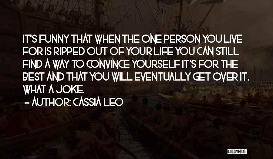 Life Joke Quotes By Cassia Leo