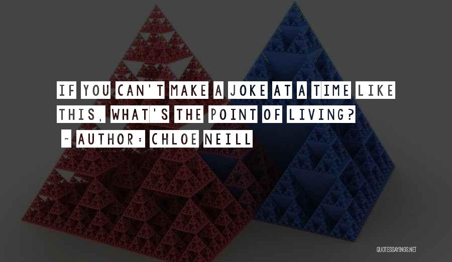 Life Joke Quotes By Chloe Neill