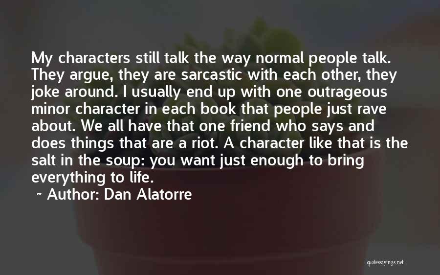 Life Joke Quotes By Dan Alatorre