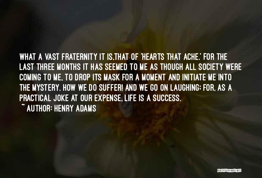 Life Joke Quotes By Henry Adams