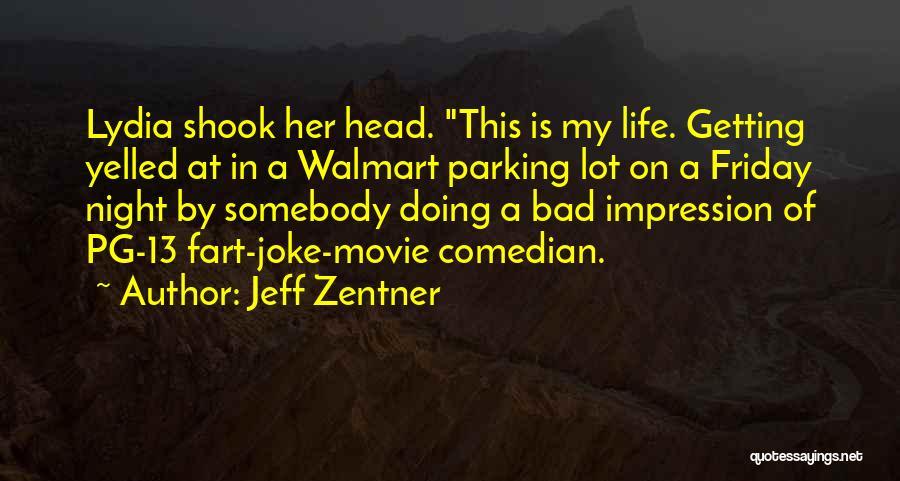 Life Joke Quotes By Jeff Zentner