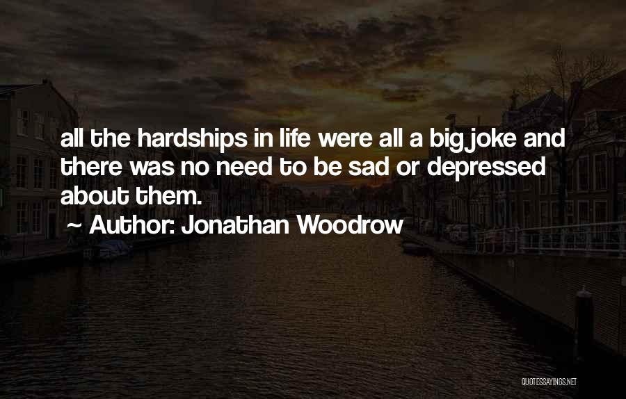 Life Joke Quotes By Jonathan Woodrow