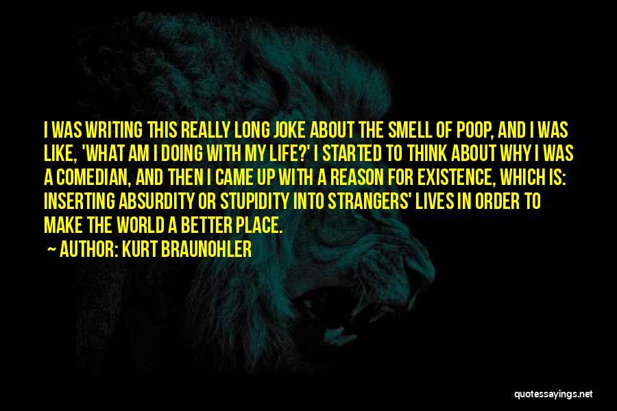 Life Joke Quotes By Kurt Braunohler