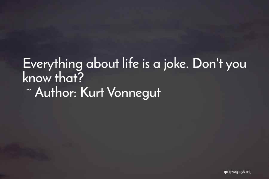 Life Joke Quotes By Kurt Vonnegut