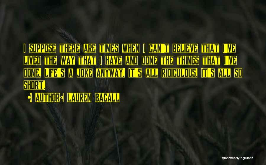 Life Joke Quotes By Lauren Bacall