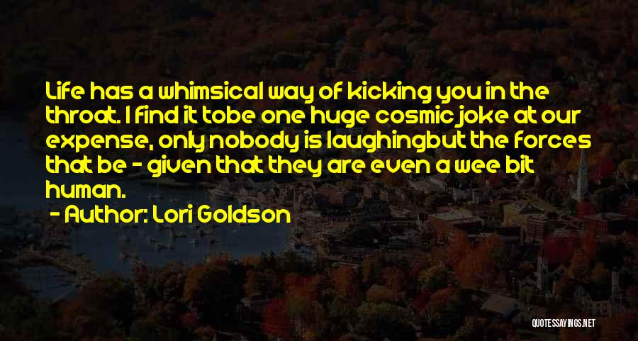 Life Joke Quotes By Lori Goldson