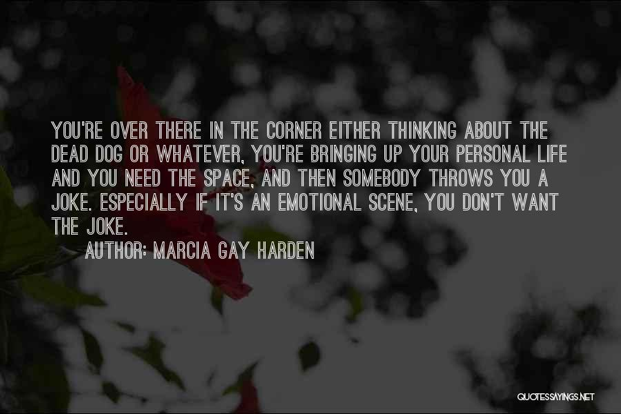 Life Joke Quotes By Marcia Gay Harden