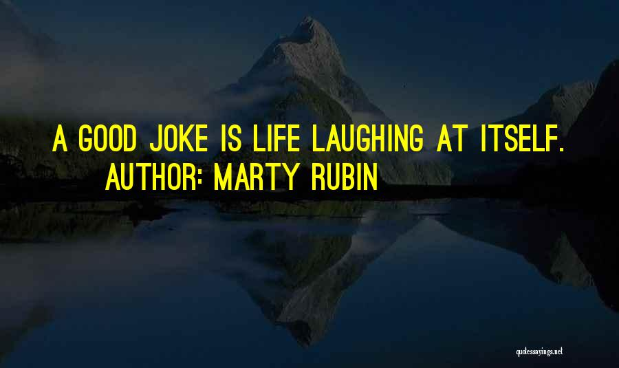 Life Joke Quotes By Marty Rubin