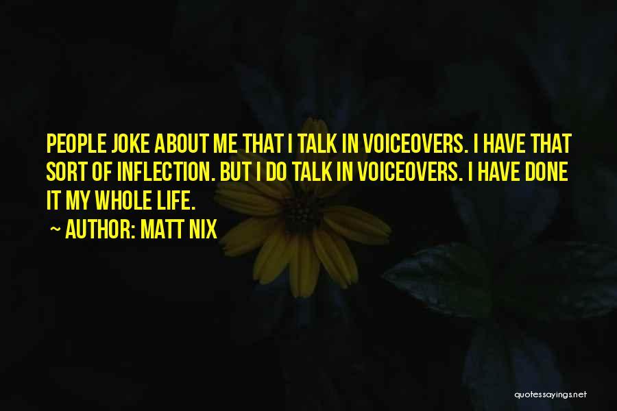 Life Joke Quotes By Matt Nix